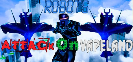 Robots Attack On Vapeland x64-DARKSiDERS