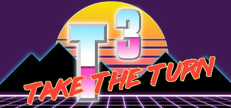 T3 - Take the Turn Free Download