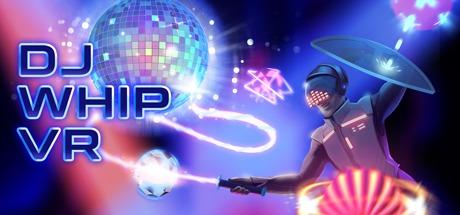 DJ Whip VR Free Download
