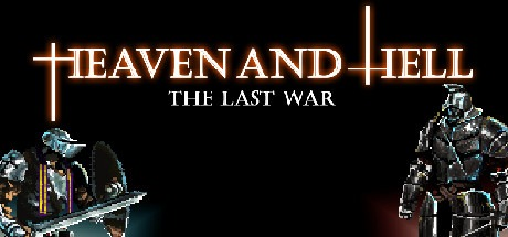 HEAVEN AND HELL - the last war Free Download