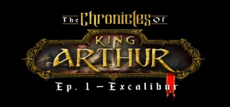 The Chronicles of King Arthur - Episode 1: Excalibur Free Download