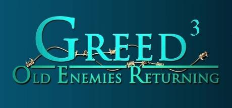 Greed 3: Old Enemies Returning Free Download
