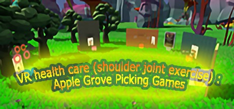 VR health care (shoulder joint exercise): Apple Grove Picking Games Free Download