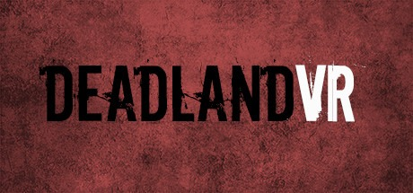 DeadLand VR Free Download