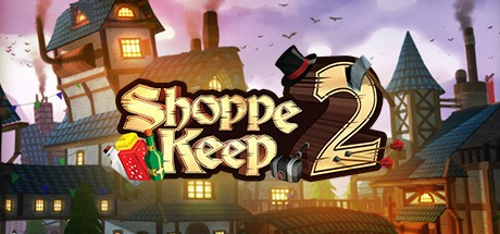 Shoppe Keep 2 - Business and Agriculture RPG Simulation Free Download
