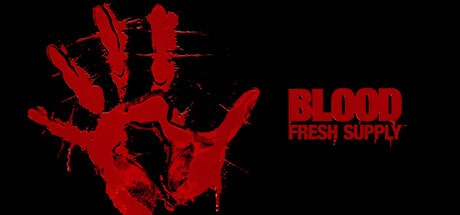 Blood: Fresh Supply™ Free Download