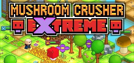 Mushroom Crusher Extreme Free Download