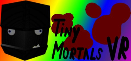 Tiny Mortals VR Free Download