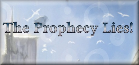 The Prophecy Lies! Free Download