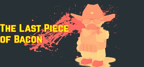 The Last Piece of Bacon Free Download