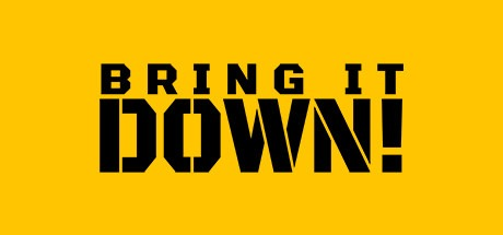 BRING IT DOWN! Free Download