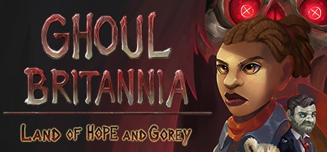 Ghoul Britannia: Land of Hope and Gorey Free Download