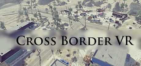 Cross Border VR Free Download