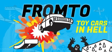 Fromto: Toy Cars in Hell Free Download