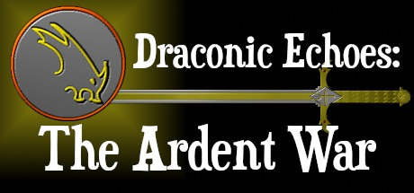 Draconic Echoes: The Ardent War Free Download
