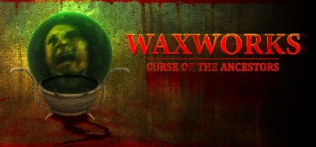 Waxworks: Curse of the Ancestors Free Download
