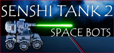 Senshi Tank 2: Space Bots Free Download