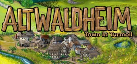 Altwaldheim: Town in Turmoil Free Download