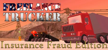 Freelance Trucker: Insurance Fraud Edition Free Download