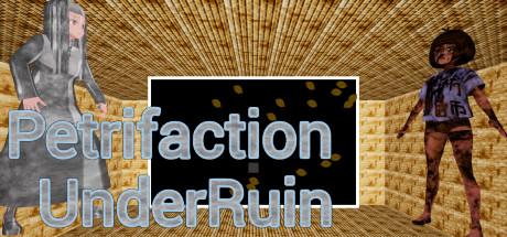 PetrifactionUnderRuin Free Download