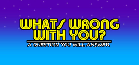 What's Wrong With You? Free Download