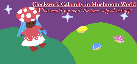 Clockwork Calamity in Mushroom World: What would you do if the time stopped ticking? Free Download