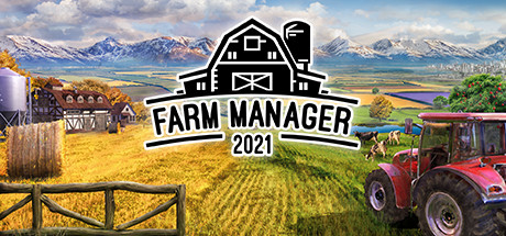 Farm Manager 2021 Free Download