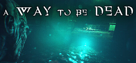 A Way To Be Dead Free Download