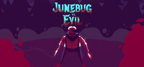Junebug vs. Evil Free Download
