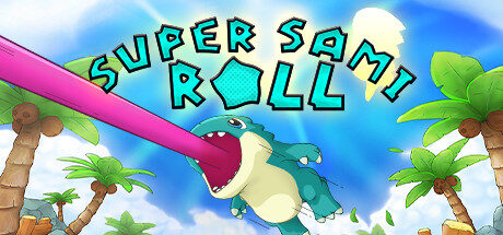 Super Sami Roll Free Download