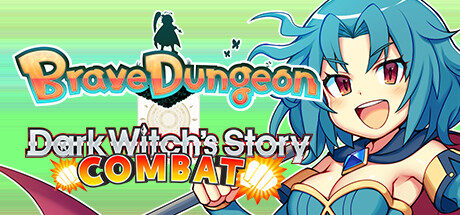 Brave Dungeon + Dark Witch's Story : Combat Free Download