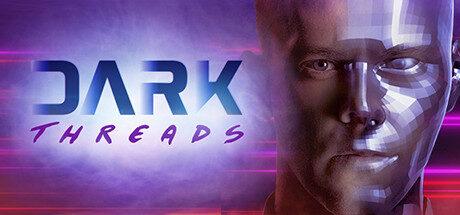 Dark Threads Free Download