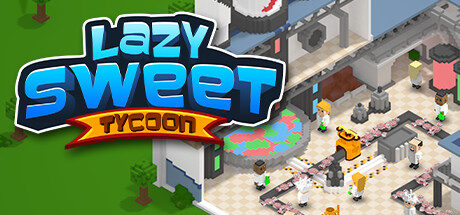 Lazy Sweet Tycoon Free Download