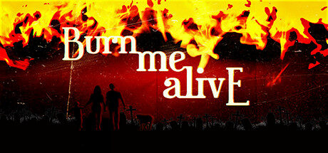 Burn Me Alive Free Download