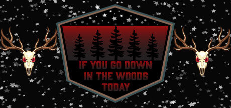 If You Go Down In The Woods Today Free Download