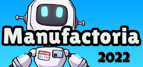 Manufactoria 2022 Free Download