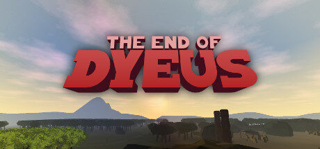 The End of Dyeus Free Download