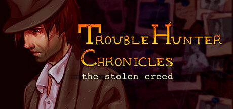 Trouble Hunter Chronicles: The Stolen Creed Free Download